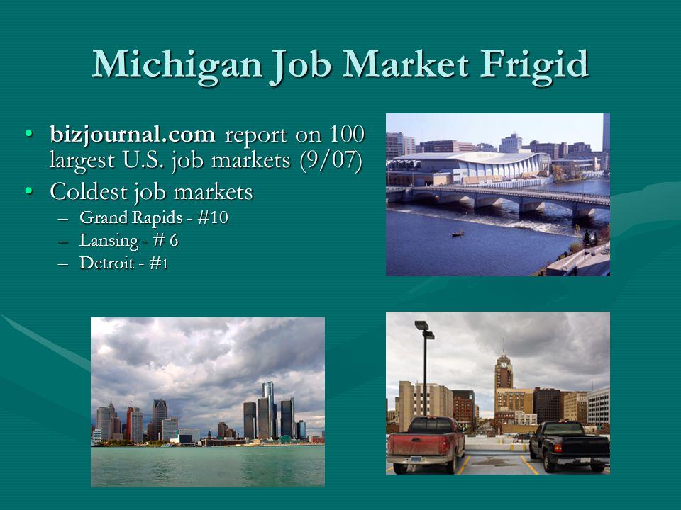 Michigan Job Market Frigid bizjournal.com report on 100 largest U.S.