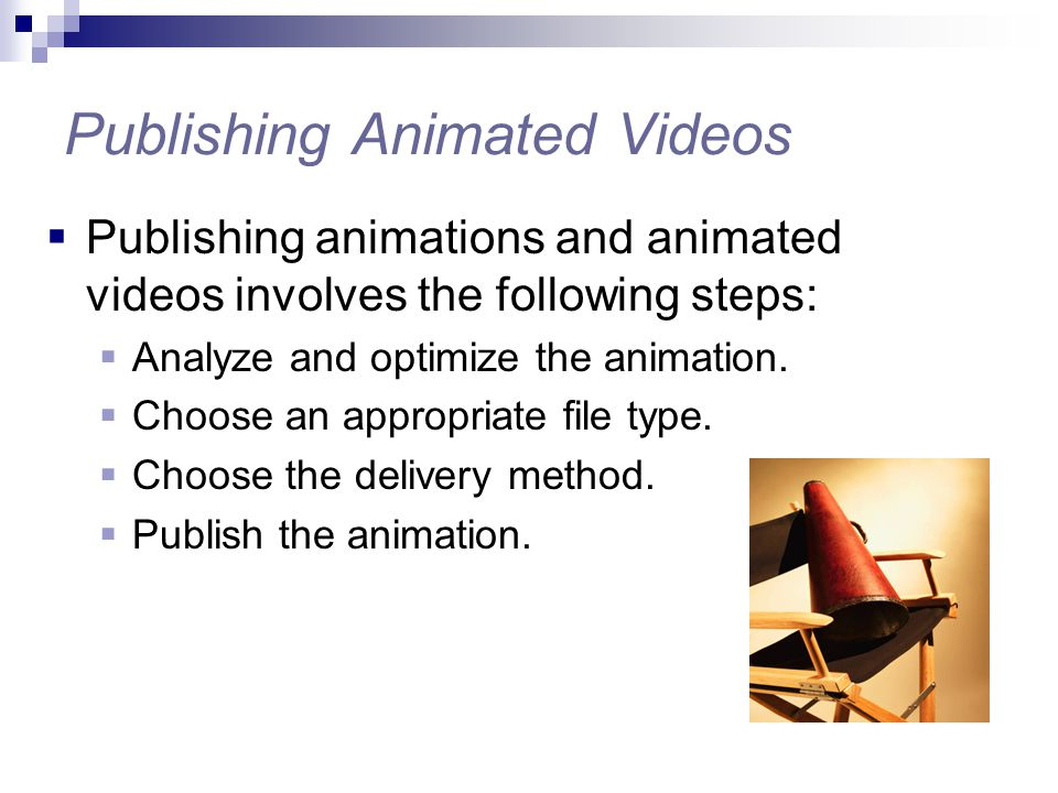 Delivery Methods  Once videos have been analyzed and optimized to perform best in the intended medium, the next step is to publish.