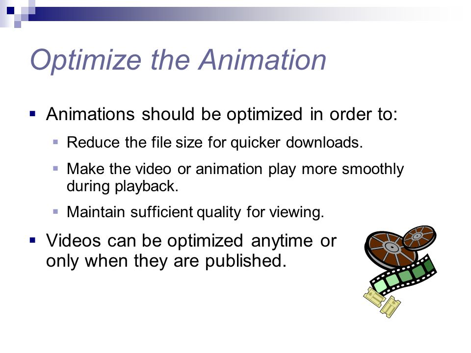  Optimizing animation involves fine-tuning compression settings.