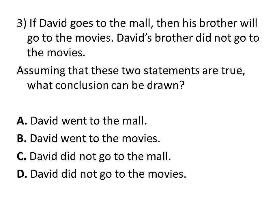 3) If David goes to the mall, then his brother will go to the movies.
