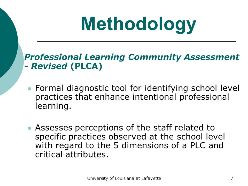 University of Louisiana at Lafayette28 Conceptual Definition Shared Personal Practice Peers visit with and observe one another to offer encouragement and to provide feedback on instructional practices to assist in student achievement and increase individual and organizational capacity.