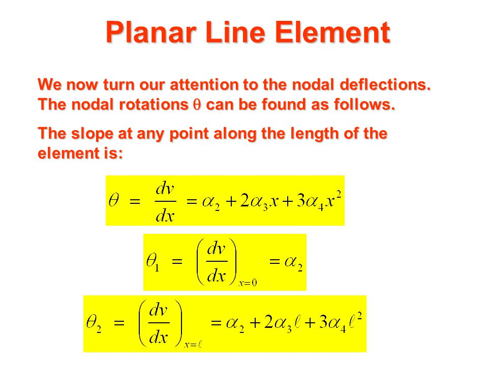 Planar Line Element In matrix form, this becomes:
