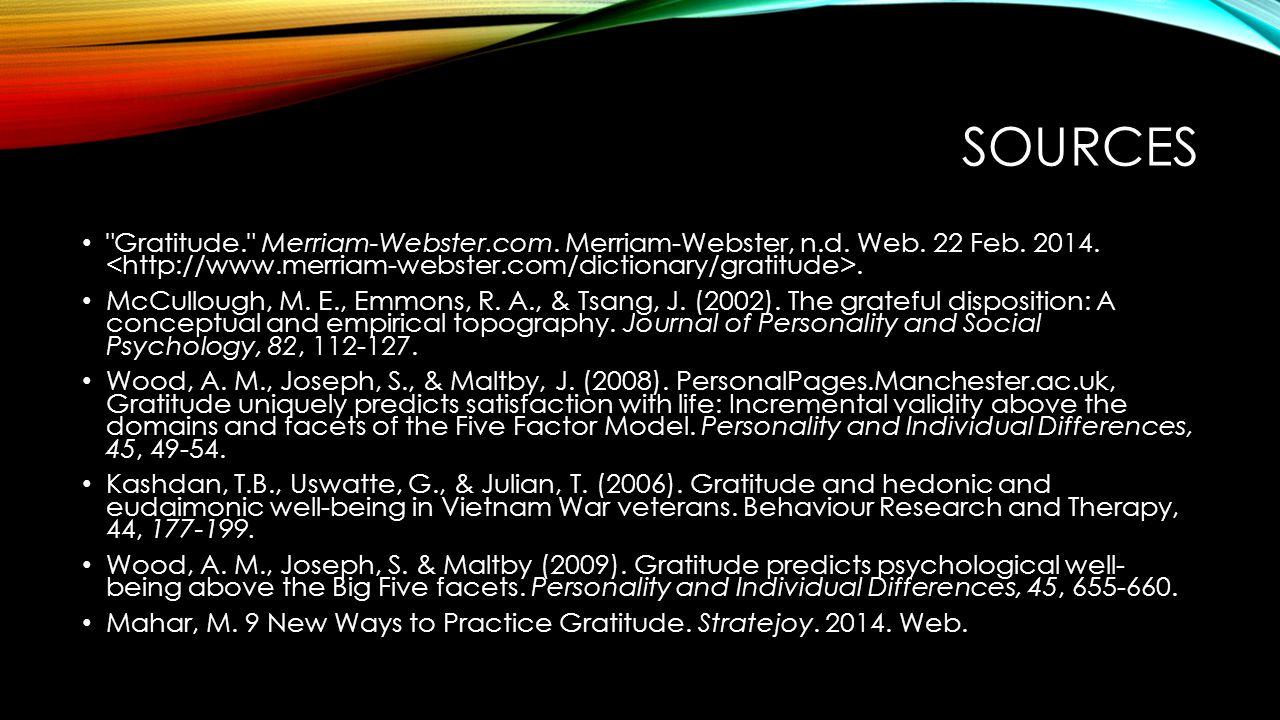 SOURCES Gratitude. Merriam-Webster.com.Merriam-Webster, n.d.