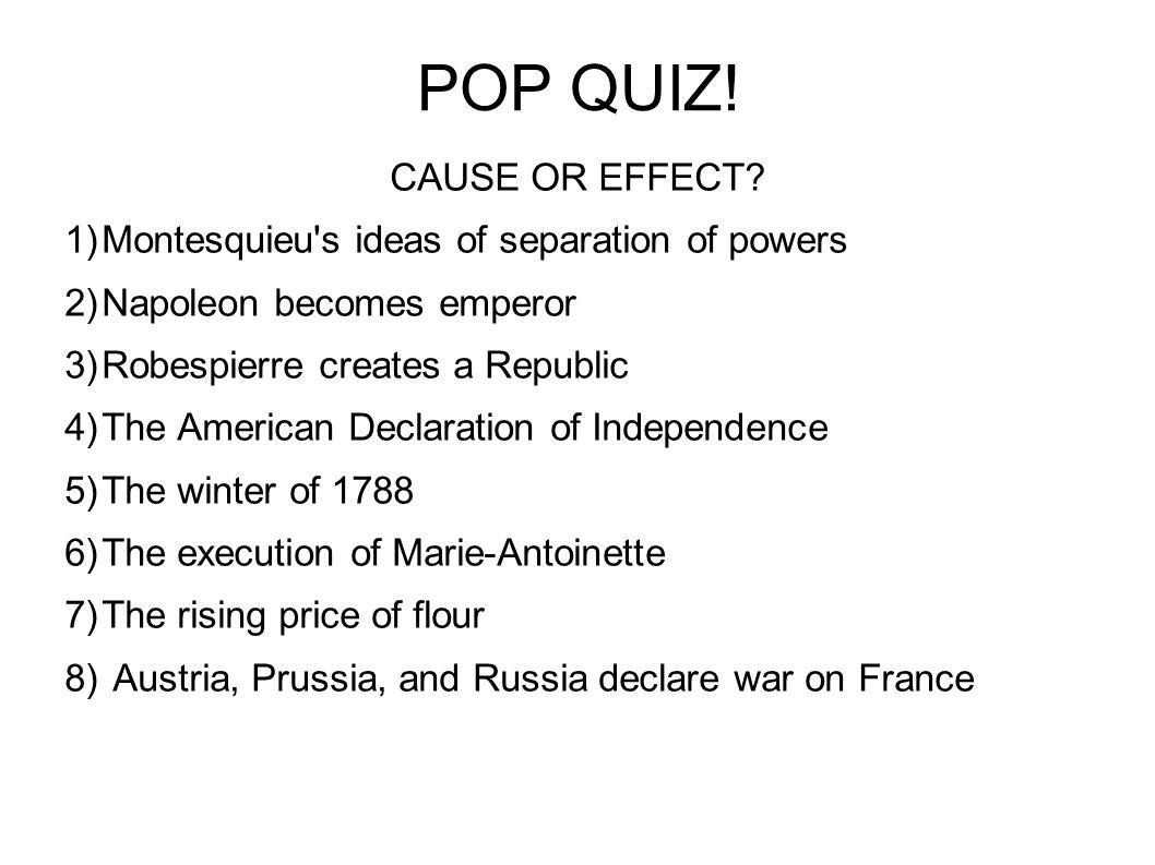 POP QUIZ.CAUSE OR EFFECT.