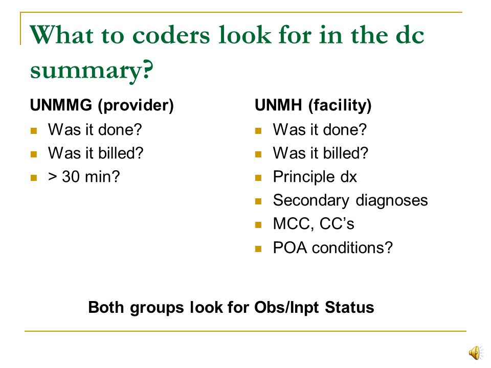 2 separate sets of coders Provider Coding Private company Take a % of collections CPC  Certif professional coder Facility Coding Hospital employees CCS  Certif coding specialist Quality -> UHC  Expected mortality  Severity of illness Hospital reimbursement  MS-DRG