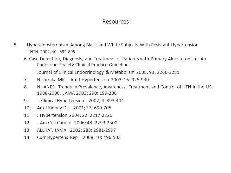 Resources 1.Resistant Hypertension: Diagnosis, Evaluation, and Treatment. A Scientific Statement From the American Heart Association Professional Educ