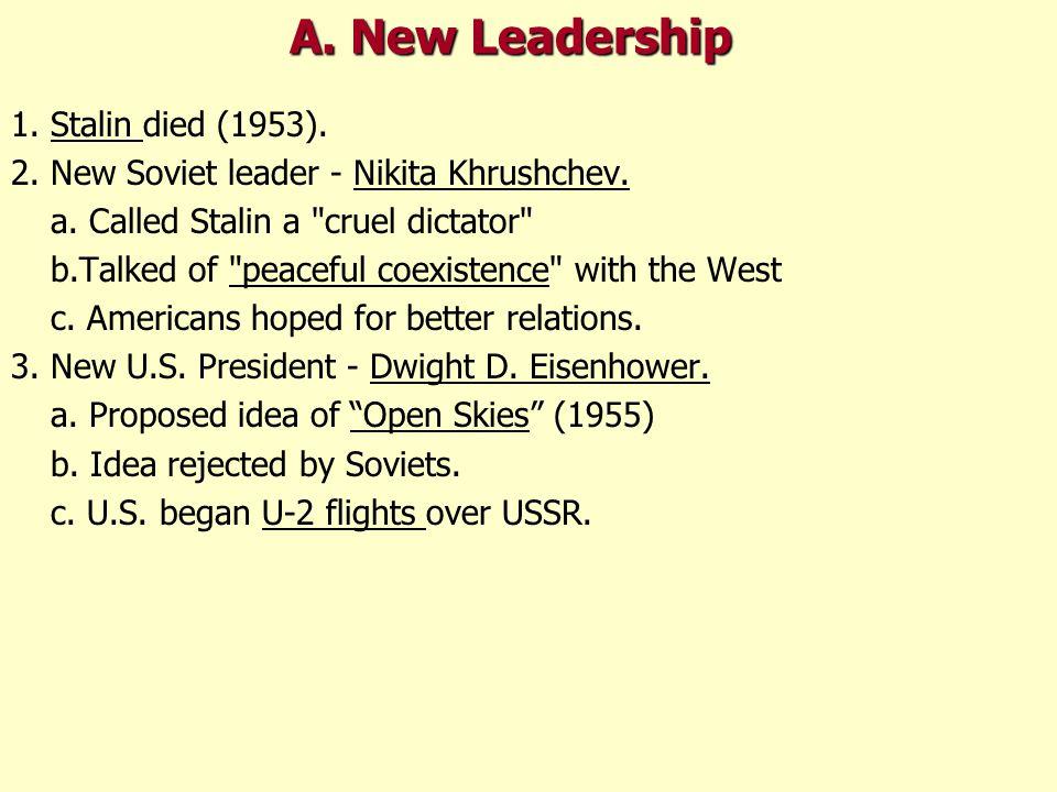 1. Stalin died (1953). 2. New Soviet leader - Nikita Khrushchev.