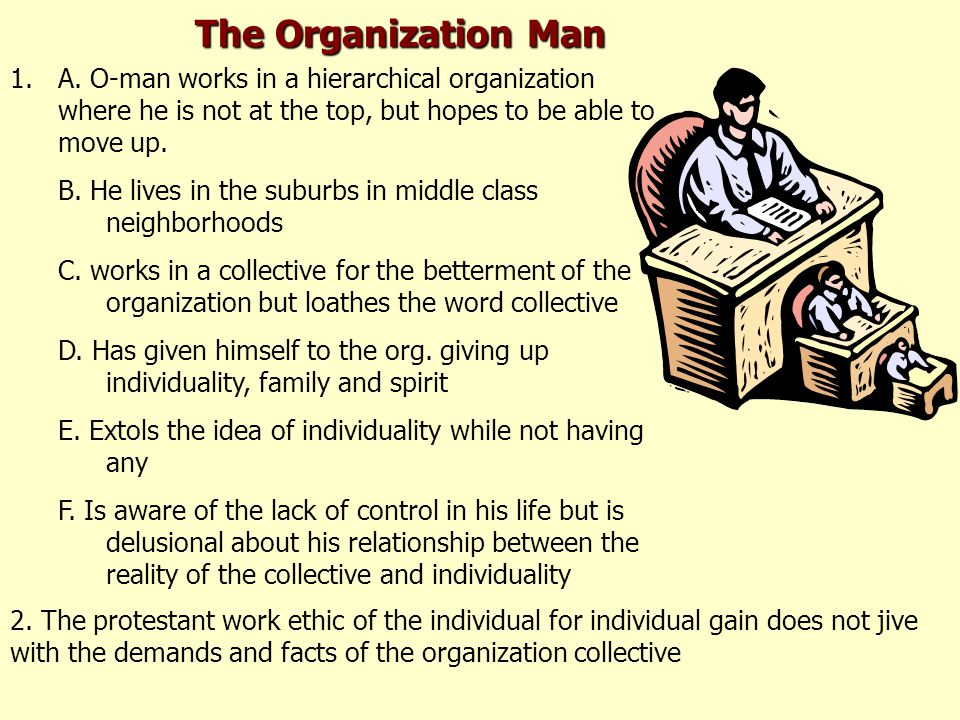 The conflict between the American value of individualism and the fact of organization life is that:  individualism is not workable in a hierarchical organizational environment like corporate America or big bureaucracy government, university or research work.