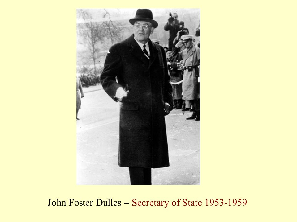 John Foster Dulles – Secretary of State 1953-1959