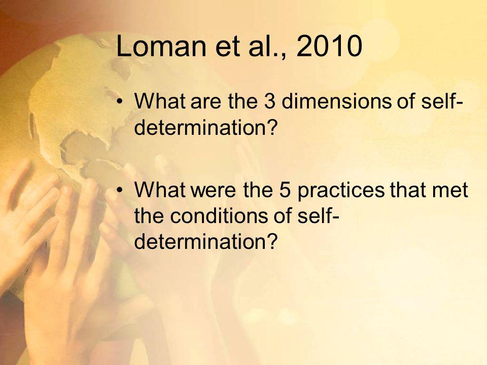 Loman et al., 2010 What are the 3 dimensions of self- determination.