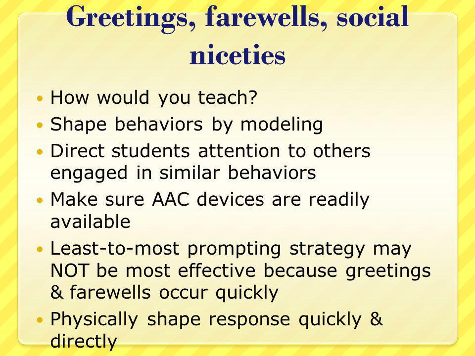 Greetings, farewells, social niceties How would you teach.