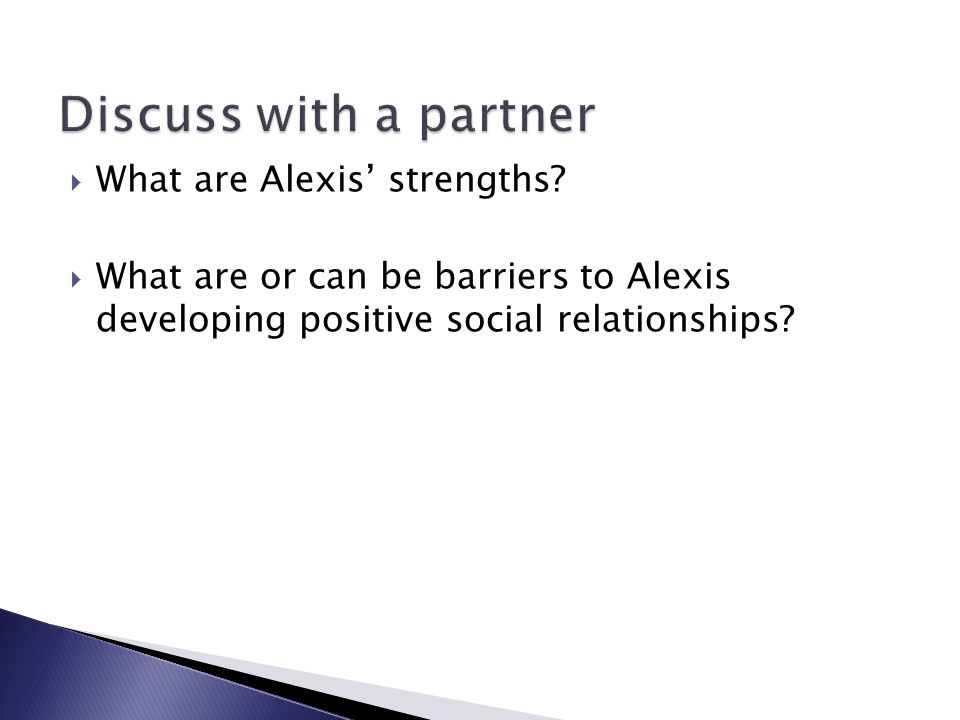  What are Alexis' strengths.