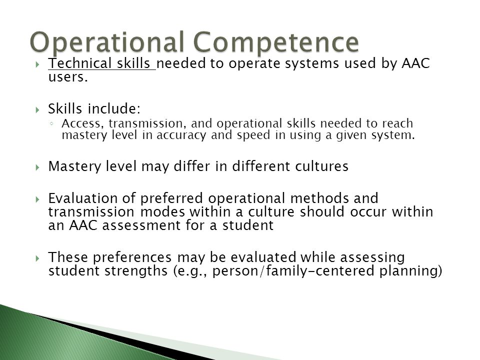  Technical skills needed to operate systems used by AAC users.