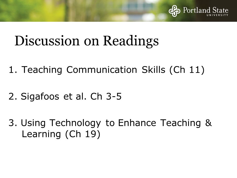 Discussion on Readings 1.Teaching Communication Skills (Ch 11) 2.