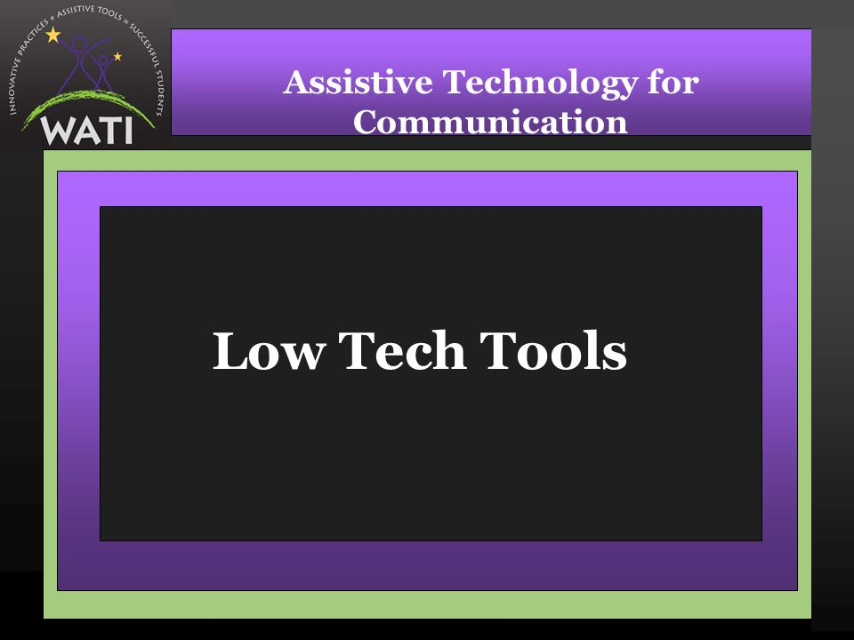 Low Tech Tools Assistive Technology for Communication