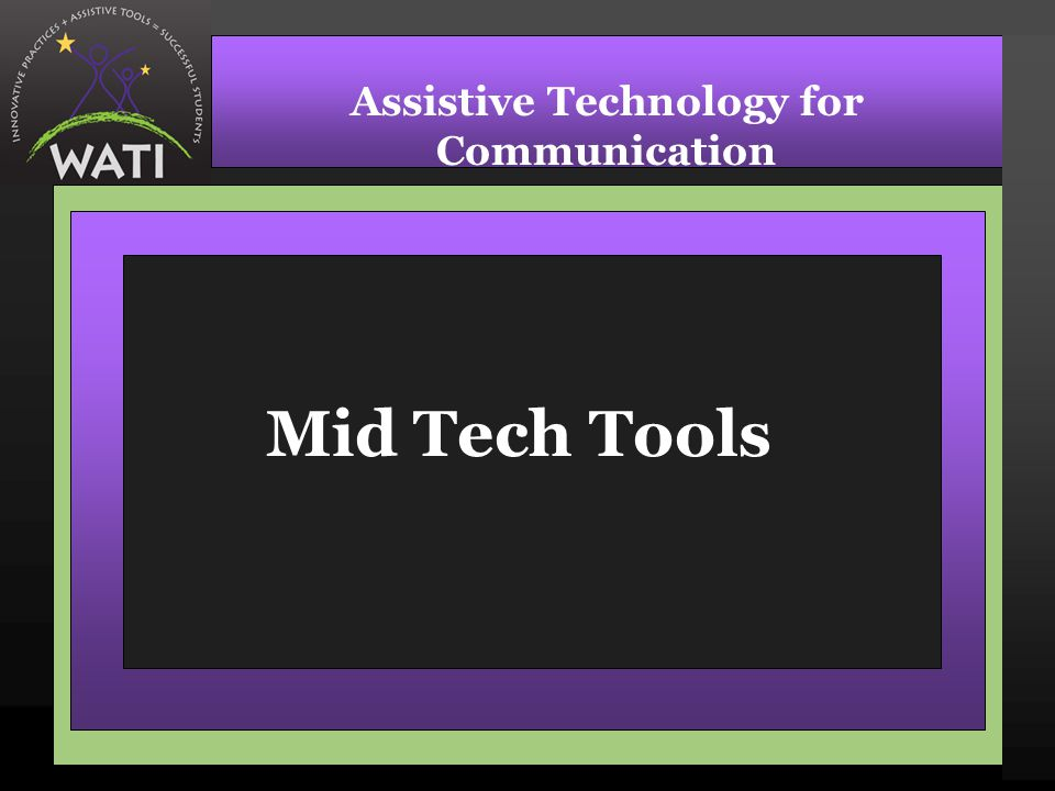 Mid Tech Tools Assistive Technology for Communication