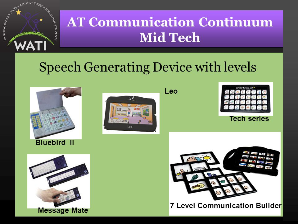 AT Communication Continuum Mid Tech Speech Generating Device with levels Bluebird II Tech series Message Mate 7 Level Communication Builder Leo