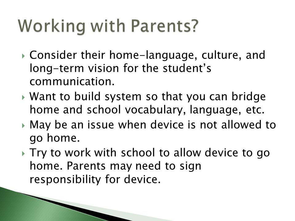 Consider their home-language, culture, and long-term vision for the student's communication.