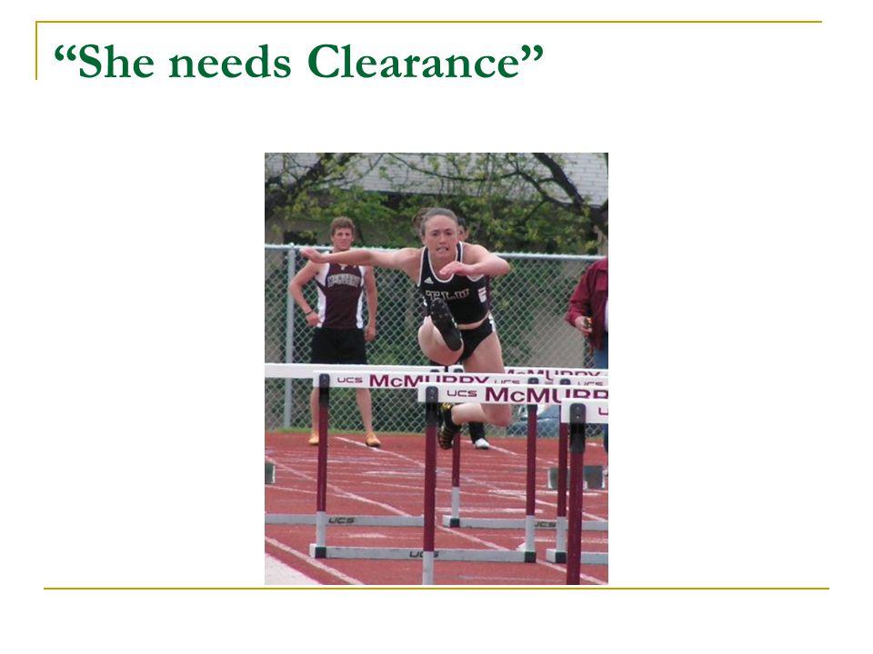 She needs Clearance