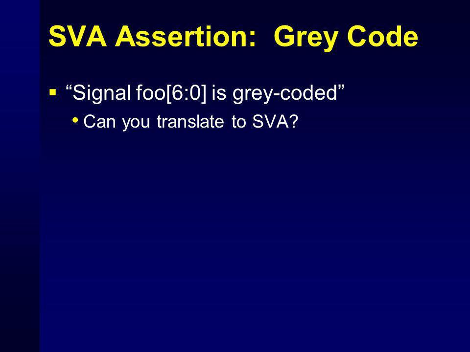 "SVA Assertion: Grey Code  ""Signal foo[6:0] is grey-coded"" Can you translate to SVA?"