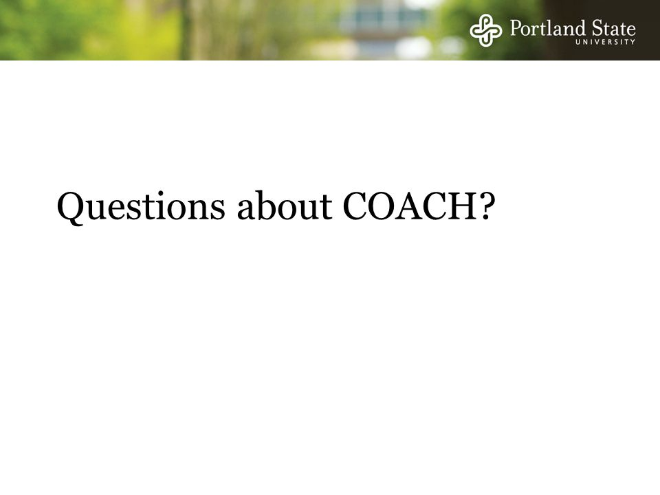Questions about COACH?