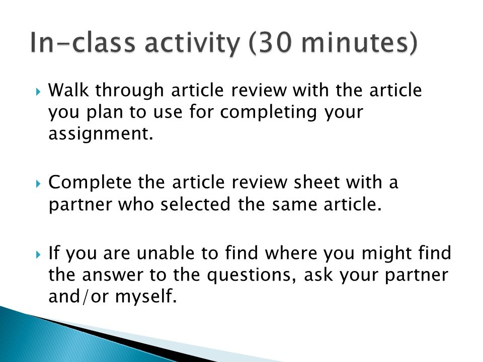  Walk through article review with the article you plan to use for completing your assignment.