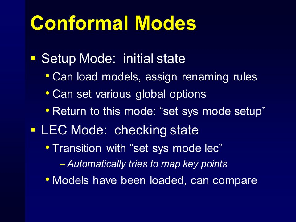 "Conformal Modes  Setup Mode: initial state Can load models, assign renaming rules Can set various global options Return to this mode: ""set sys mode s"