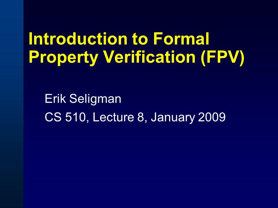 Agenda  Introduction To FPV  The FPV Process  Running FPV Using Jasper  FPV Hints