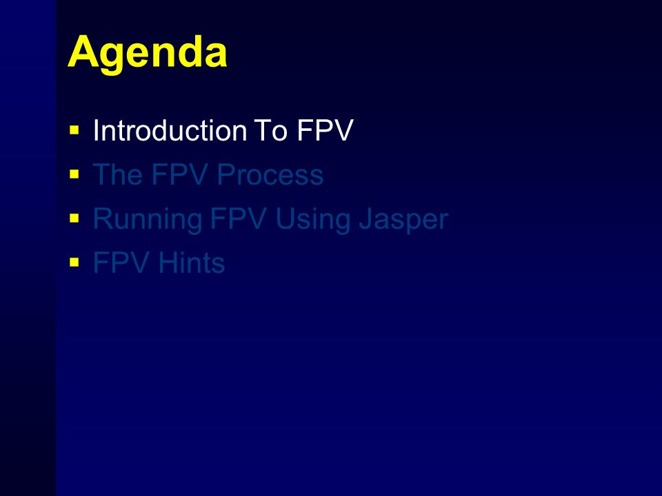 Failing Assertions  Your first FPV run on a block *will* fail Nobody writes right assumptions in advance.