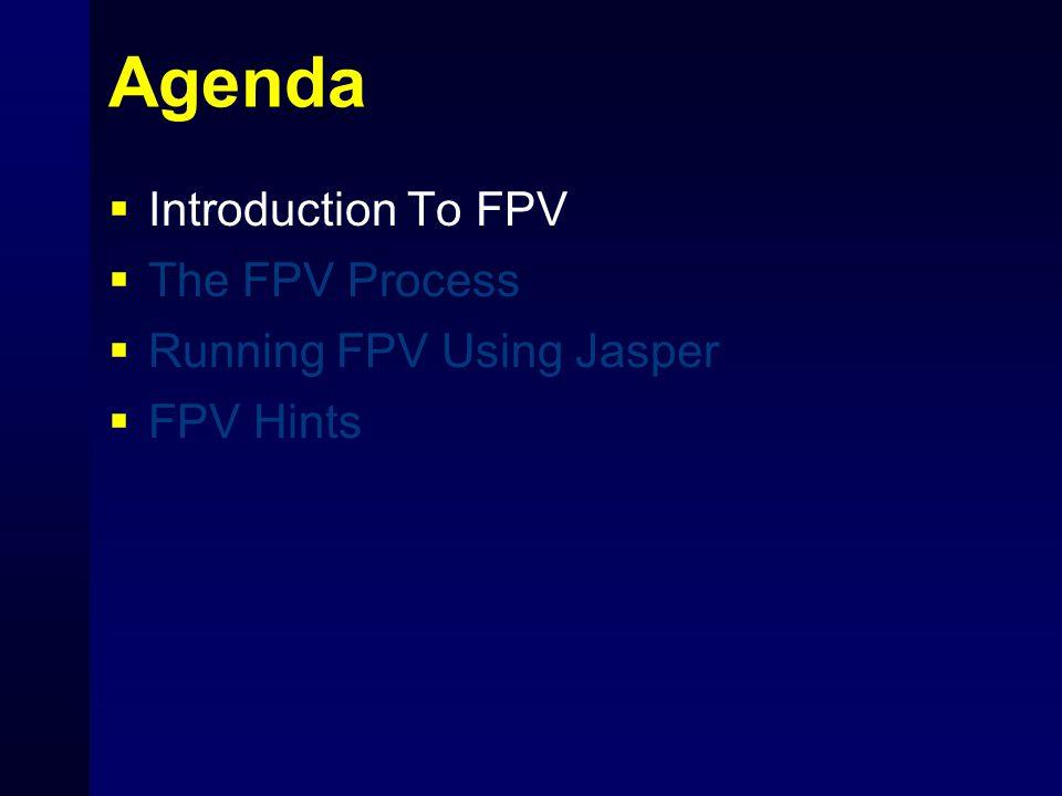 FPV Run Verilog RTL with Assertions Passing Assertions Bounded- Passing Assertions FPV Failing Assertions Unknown Assertions