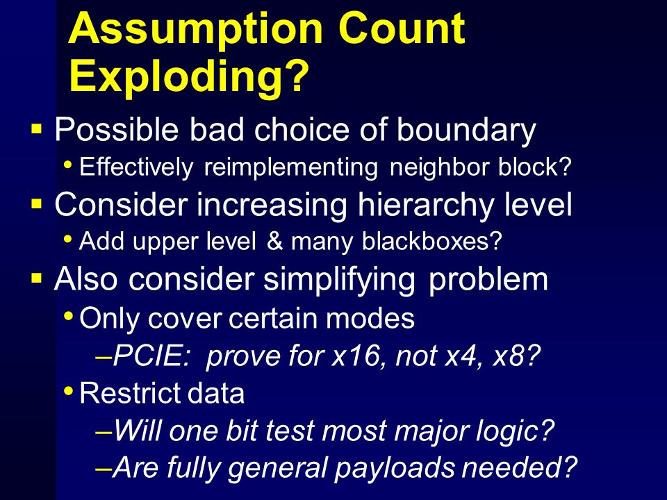Assumption Count Exploding?  Possible bad choice of boundary Effectively reimplementing neighbor block?  Consider increasing hierarchy level Add upp