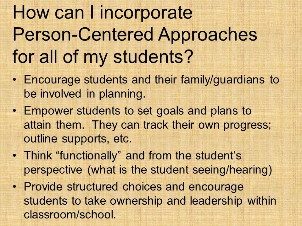How can I incorporate Person-Centered Approaches for all of my students.