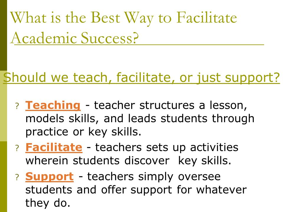 What is the Best Way to Facilitate Academic Success.
