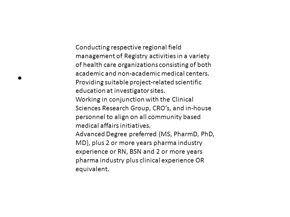 Conducting respective regional field management of Registry activities in a variety of health care organizations consisting of both academic and non-academic medical centers.