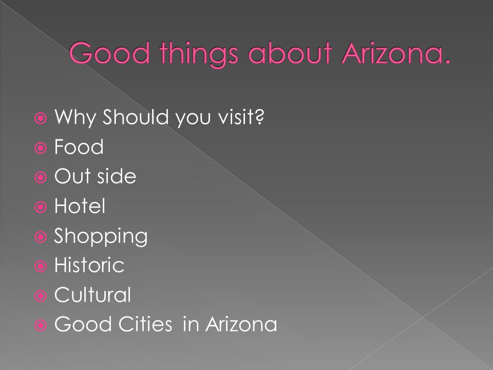  History buffs love Arizona, and it's easy to see why.