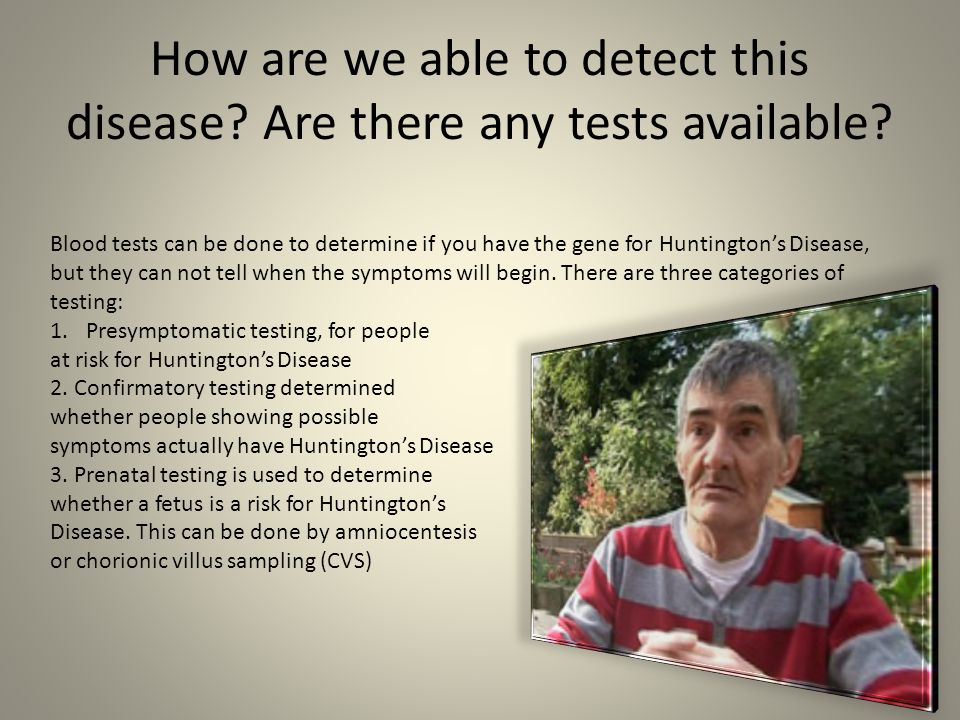 How are we able to detect this disease.Are there any tests available.