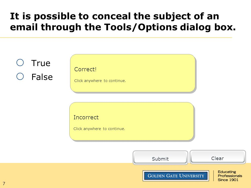 7 It is possible to conceal the subject of an email through the Tools/Options dialog box.