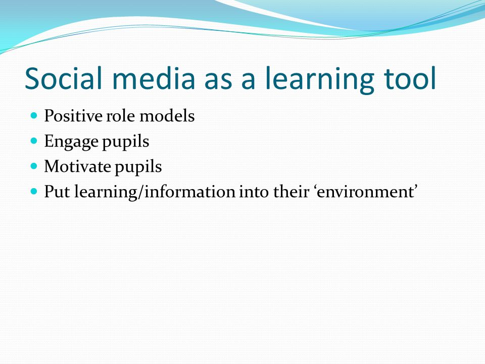 Social media as a learning tool As a way of recapping learning