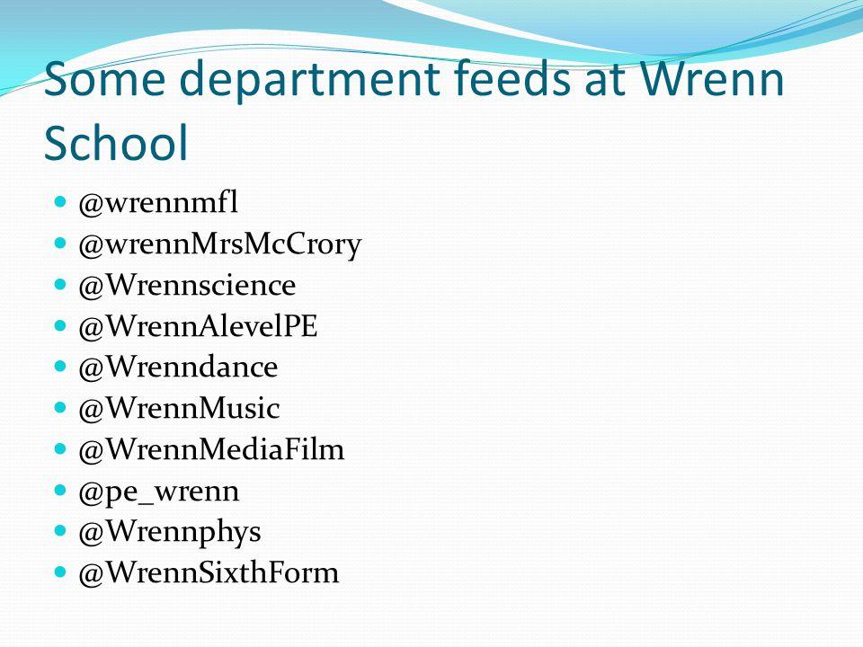 Some department feeds at Wrenn School @wrennmfl @wrennMrsMcCrory @Wrennscience @WrennAlevelPE @Wrenndance @WrennMusic @WrennMediaFilm @pe_wrenn @Wrennphys @WrennSixthForm