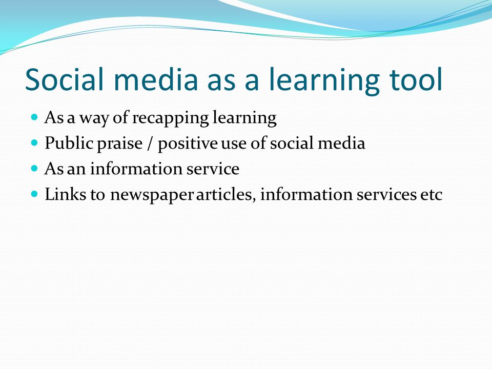 Social media as a learning tool As a way of recapping learning Public praise / positive use of social media As an information service Links to newspaper articles, information services etc