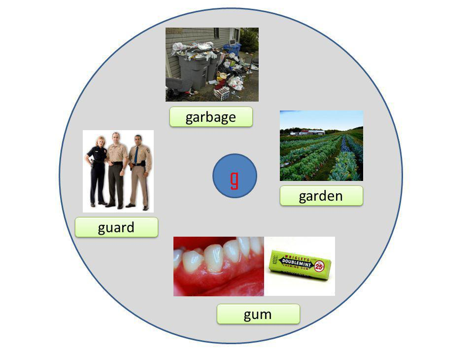 g garbage garden gum guard