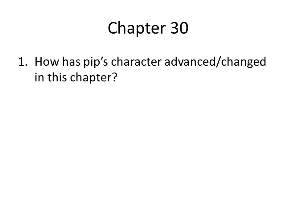 Chapter 31 1.Think about the way the audience heckles Wopsle.