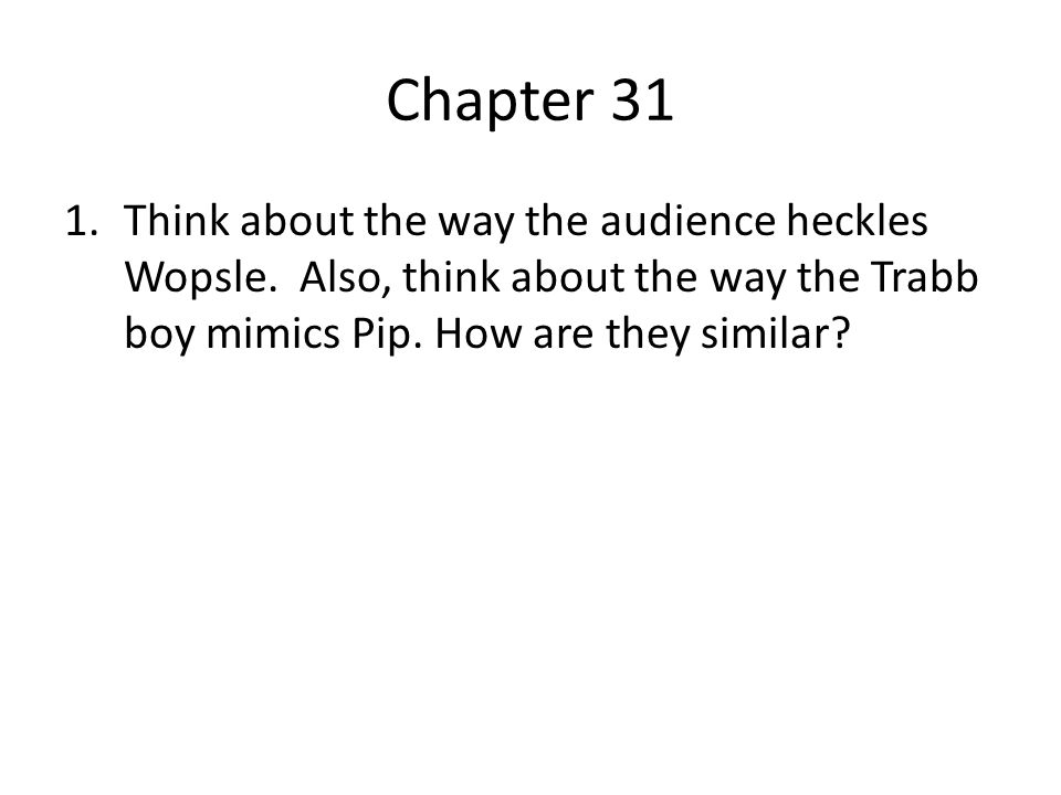 Chapter 32 1.Most of this chapter centers on Pip's anxious wait for Estella's coach.