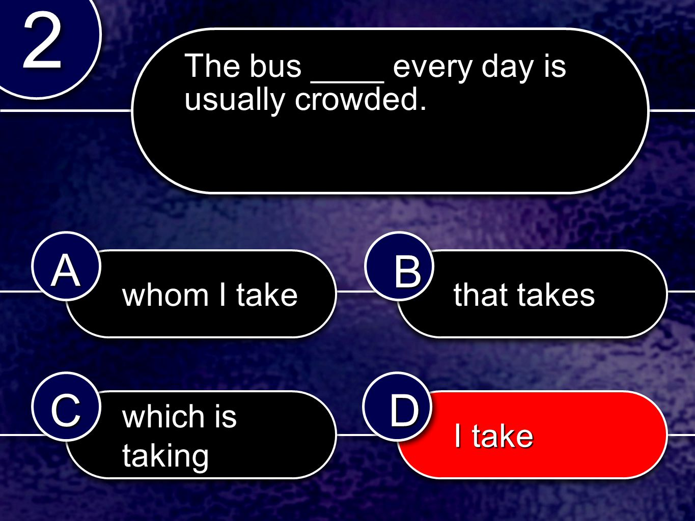 playingplaying are playing is playing are play 2828 2828 AABB CCDD We _____ a grammar review game now.