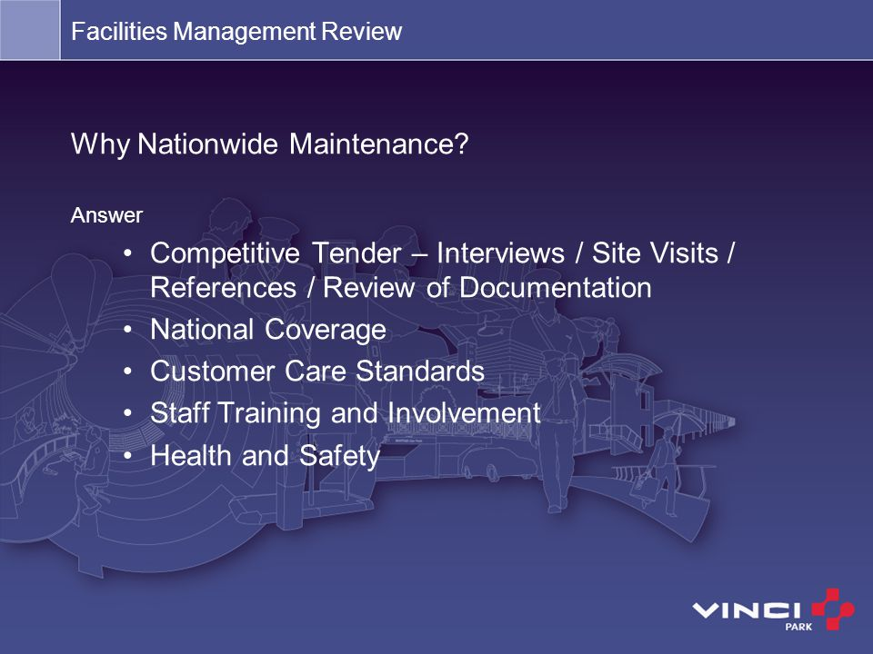 Why Nationwide Maintenance? Answer Competitive Tender – Interviews / Site Visits / References / Review of Documentation National Coverage Customer Car