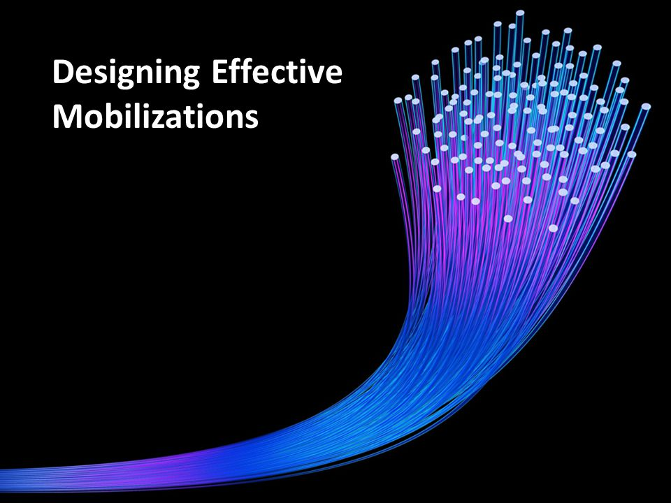 Designing Effective Mobilizations