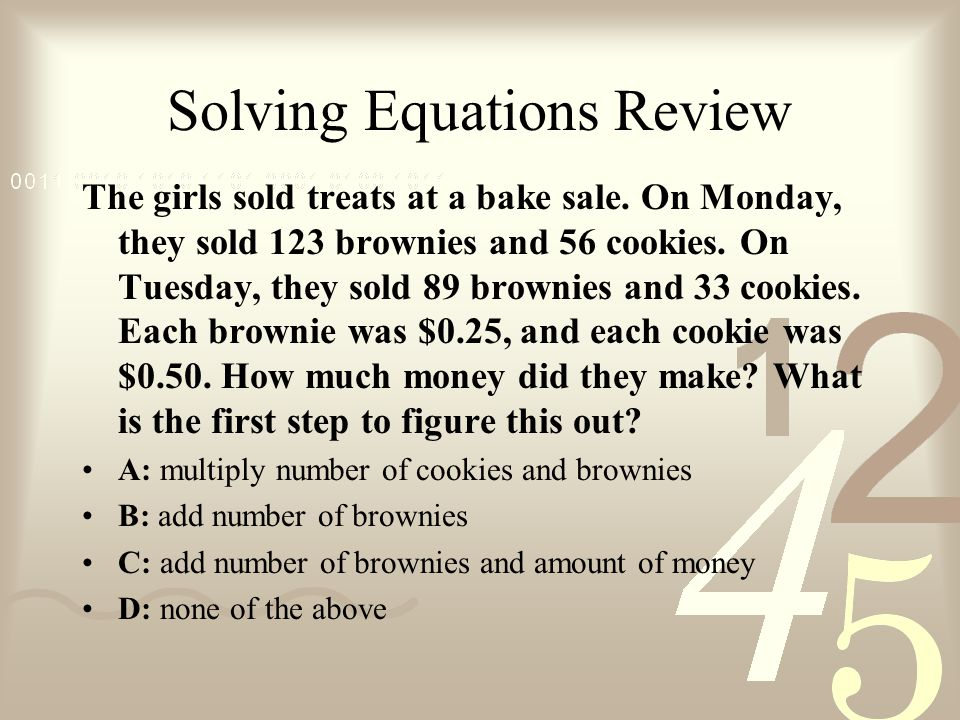 Solving Equations Review The girls sold treats at a bake sale.