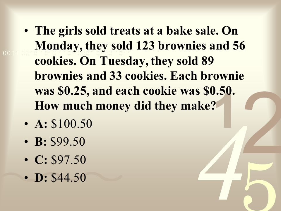 The girls sold treats at a bake sale. On Monday, they sold 123 brownies and 56 cookies.