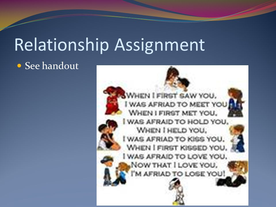 Relationship Assignment See handout