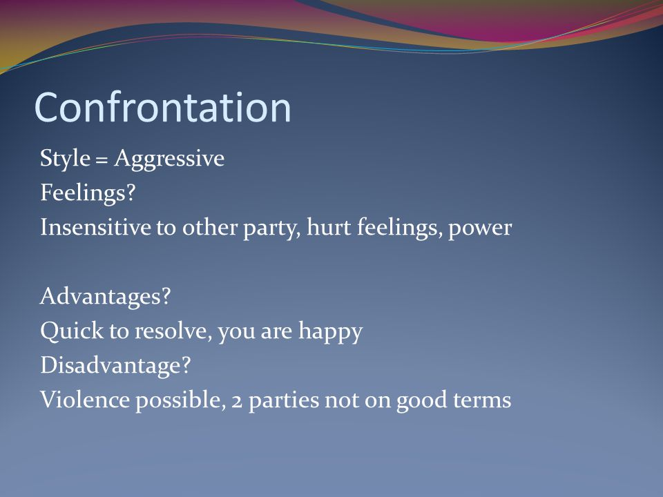 Confrontation Style = Aggressive Feelings.